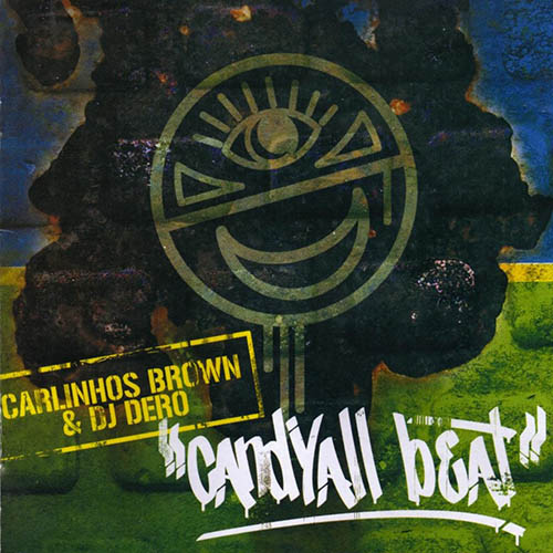 Carlinhos Brown e DJ Dero Candyall Beat
