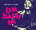 Carlinhos Brown lança Umbalista nas plataformas digitais