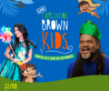 LIVE CARLINHOS BROWN KIDS