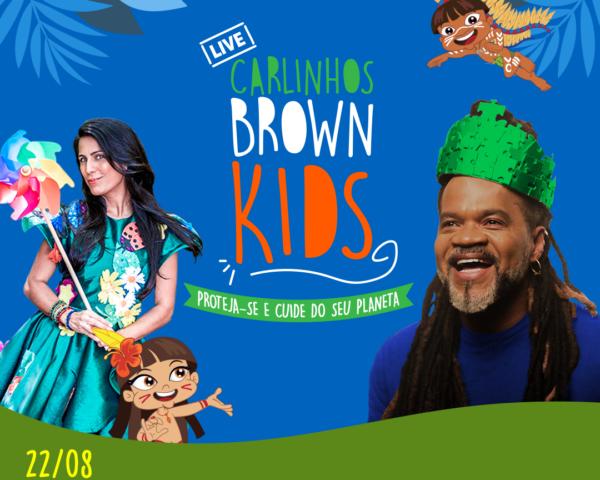 LIVE CARLINHOS BROWN KIDS
